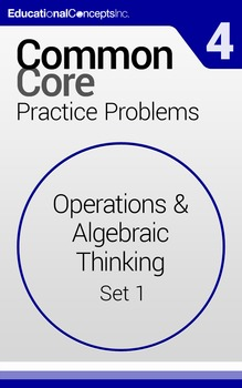 Common Core Practice Problems Grade 4 Operations and Algebraic Thinking Set 1
