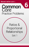 Common Core Practice Problems Grade 6 Ratios & Proportiona