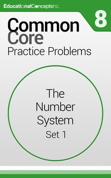 Common Core Practice Problems Grade 8 The Number System Set 1