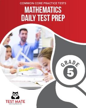 Common Core Practice Tests, Mathematics, Daily Test Prep, Grade 5