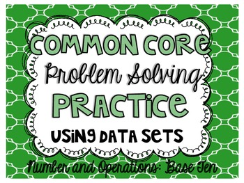 Common Core Problem Solving Practice {Number and Operations: Base Ten}
