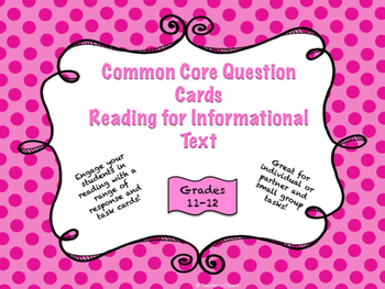 Common Core Question Cards Reading Standards for Informational Text Grades 11-12