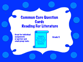 Common Core Question Cards Reading for Literature Grade 5