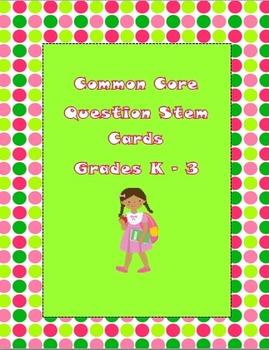 Common Core Question Stem Cards Grades K-3