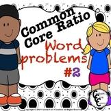 Common Core Ratio Word Problems #2