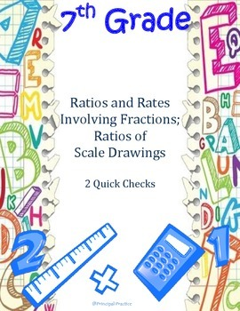 Common Core Ratios involving Fractions and Scale Drawings Quick Checks