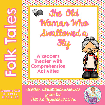 Readers Theater Folk Tale Old Woman Swallowed Fly RL1.1, RL1.2, RL2.1, RL2.2