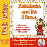 Readers Theater Folk Tale Goldilocks Bears RL1.1, RL1.2, R