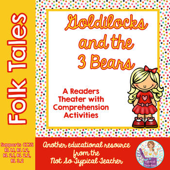 Readers Theater Folk Tale Goldilocks Bears RL1.1, RL1.2, R