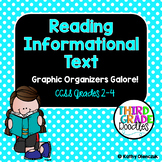 Reading Informational Text - Graphic Organizers for Common Core