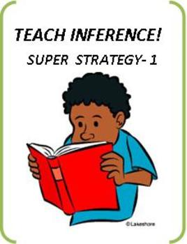 Common Core Reading: Inference & Inferential Reading Super Strategy I