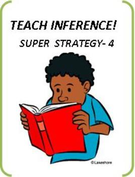 Common Core Reading: Inference & Inferential Reading Super Strategy IV