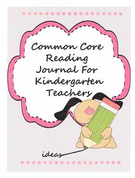 Common Core Reading Journal for Kindergarten Teachers