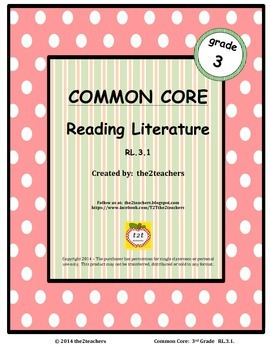 Common Core:  Reading Literature  3rd Grade RL.3.1