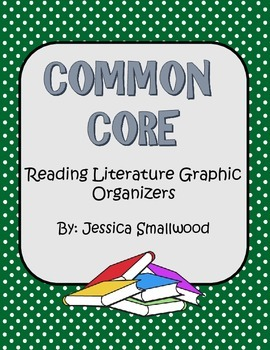 Common Core Reading Literature Graphic Organizers