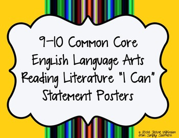 Common Core Reading Literature I Can Statements for 9th and 10th Grade
