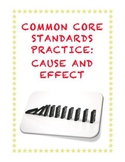 Common Core Reading RI.3.8: Cause and Effect
