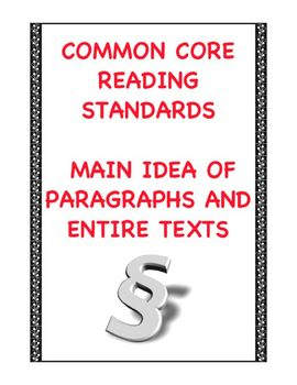 Common Core Reading RI.2.2 and RI.3.2: Main Idea of Paragraphs and Entire Texts