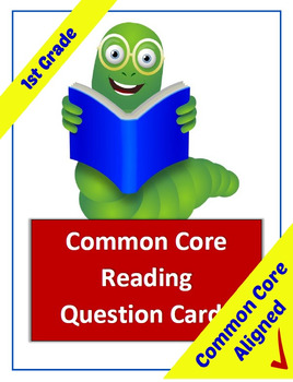 Common Core Reading Question Cards - 1st Grade