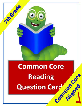 Common Core Reading Question Cards - 7th Grade