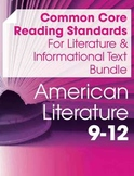 CCSS Reading: Literature and Informational Text Bundle--American Lit (Gr. 9-12)