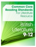 Common Core Reading Standards for Literature Resource--Brit Lit (Grades 9-12)