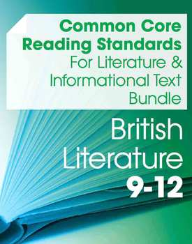 CCSS Reading: Literature and Informational Text Bundle--British Lit (Gr. 9-12)
