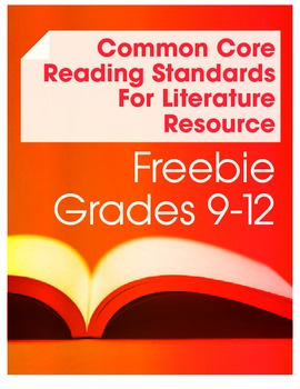 Common Core Reading Standards for Literature Resource Freebie (Grades 9-12)