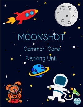 Moonshot: Common Core Reading/Science Unit