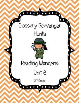 Common Core Reading Wonders Glossary Scavenger Hunts Unit 6