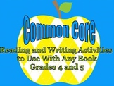 Common Core Reading and Writing Activities to Use With Any Book Grades 4 and 5