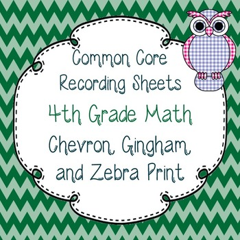 Common Core Recording/Tracking Sheets 4th Gr. Math Chevron