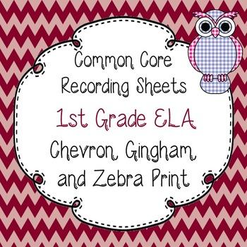 Common Core Recording/Tracking Sheets 1st Gr. ELA Chevron, Gingham, & Zebra