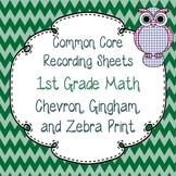 Common Core Recording/Tracking Sheets 1st Gr. Math Chevron, Gingham, & Zebra