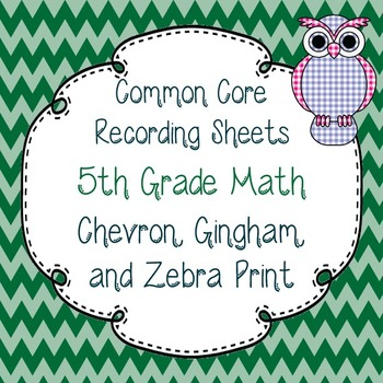 Common Core Recording/Tracking Sheets 5th Gr. Math Chevron