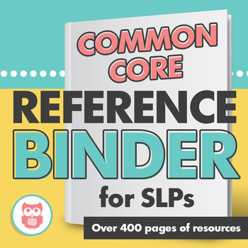 Common Core Reference Binder for SLPs