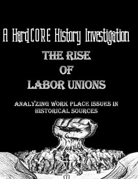 The Rise of Labor Unions: A Common Core & Research Based History Lesson