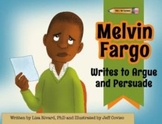 Common Core Resource- Melvin Fargo Writes to Argue and Persuade
