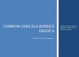 Common Core Rubrics - Student Friendly - Argument/Informative/Narrative - 6th Gr