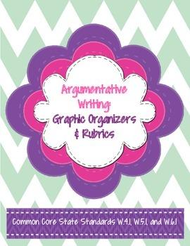 Argumentative Writing Organizers & Rubrics-Common Core: Gr