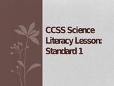 Common Core Science Literacy Lesson (Standard 1)