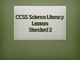 Common Core Science Literacy Lesson (Standard 2)