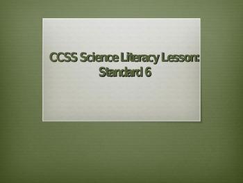 Common Core Science Literacy Lesson (Standard 6)