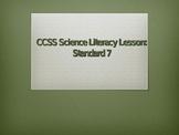 Common Core Science Literacy Lesson (Standard 7)