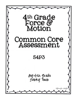 Common Core: Science Standard: Force and Motion Common Assessment