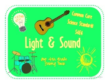 Common Core: Science Standard: Light and Sound