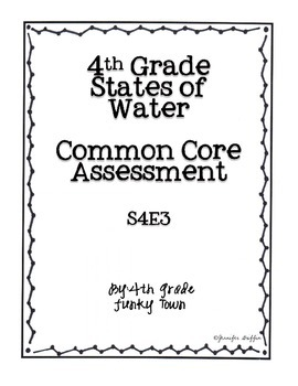 Common Core: Science Standard: States of Water Common Assessment