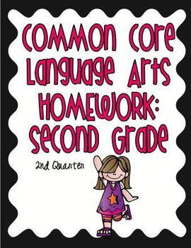 Common Core Second Grade Language Arts Homework-2nd Quarter