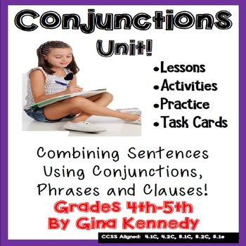 Conjunctions Writing Lessons: Combining Sentences With Phrases and Clauses
