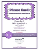Common Core Skills Strand Phrase Cards Kindergarten Unit 4